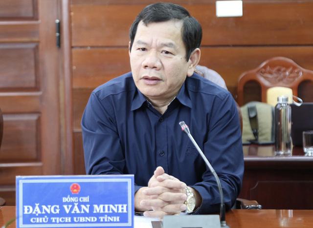 Chủ tịch UBND tỉnh Quảng Ngãi Đặng Văn Minh.